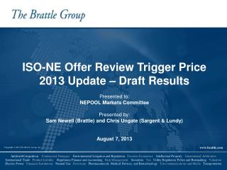 ISO-NE Offer Review Trigger Price 2013 Update – Draft Results Presented to:
