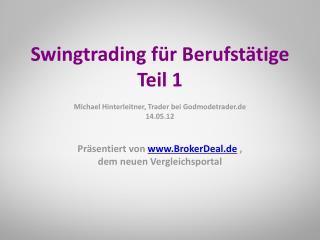 Präsentiert von  BrokerDeal.de  , dem neuen Vergleichsportal