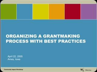 ORGANIZING A GRANTMAKING  PROCESS WITH BEST PRACTICES
