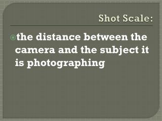 Shot Scale: