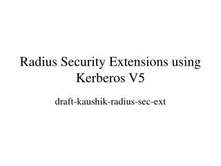 Radius Security Extensions using Kerberos V5