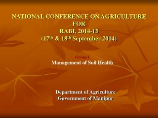 NATIONAL CONFERENCE ON AGRICULTURE  FOR RABI, 2014-15 (17 th  & 18 th  September 2014)