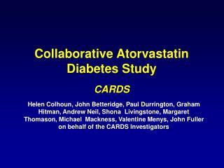 Collaborative Atorvastatin Diabetes Study CARDS