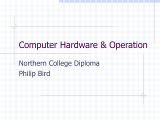 Computer Hardware & Operation