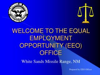 WELCOME TO THE EQUAL EMPLOYMENT OPPORTUNITY (EEO) OFFICE