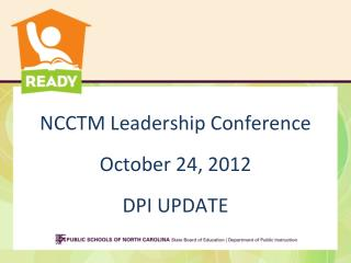 NCCTM Leadership Conference October 24, 2012 DPI UPDATE DPI UPDATE