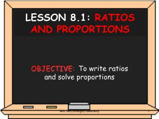 LESSON 8.1:  RATIOS AND PROPORTIONS