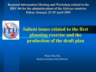Salient issues related to the first planning exercise and the production of the draft plan