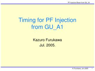 Timing for PF Injection  from GU_A1