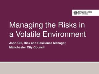 Managing the Risks in a Volatile Environment