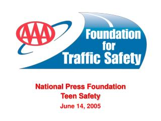 National Press Foundation Teen Safety June 14, 2005