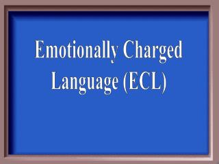 Emotionally Charged Language (ECL)