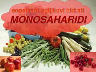 enostavni ogljikovi hidrati MONOSAHARIDI