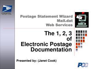 The 1, 2, 3  of  Electronic Postage Documentation