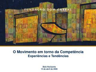 O Movimento em torno da Competência Experiências e Tendências