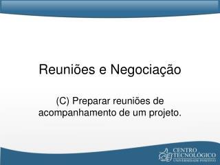 Reuniões e Negociação