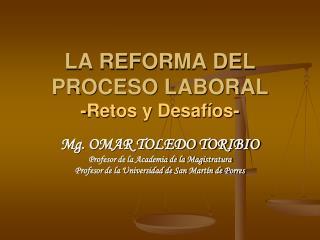 LA REFORMA DEL PROCESO LABORAL -Retos y Desafíos-