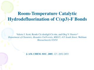 Room-Temperature Catalytic Hydrodefluorination of C(sp3)-F Bonds