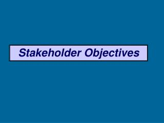 Stakeholder Objectives