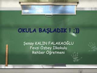 OKULA BAŞLADIK ! ;))
