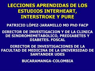 PATRICIO LÓPEZ-JARAMILLO MD PhD FACP