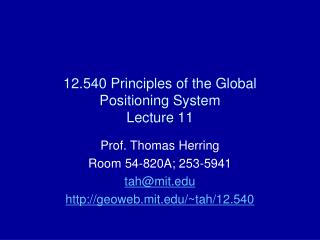 12.540 Principles of the Global Positioning System Lecture 11