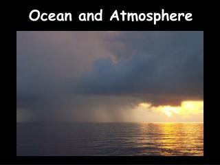 Ocean and Atmosphere