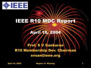 IEEE R10 MDC Report April 16, 2004