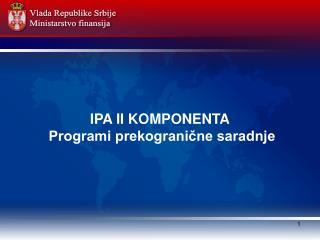 IPA II KOMPONENTA Programi prekogranične saradnje