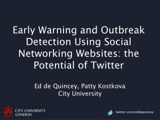 Early Warning and Outbreak Detection Using Social Networking Websites: the Potential of Twitter