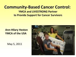 Community-Based Cancer Control:   YMCA and LIVESTRONG Partner