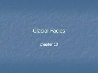 Glacial Facies