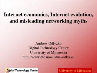 Internet economics, Internet evolution, and misleading networking myths