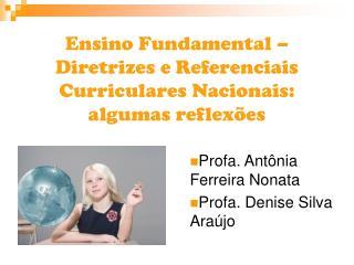 Ensino Fundamental   Diretrizes e Referenciais  Curriculares Nacionais: algumas reflex es
