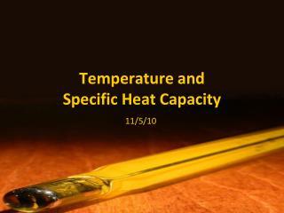 Temperature and Specific Heat Capacity