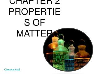 CHAPTER 2 PROPERTIES OF MATTER