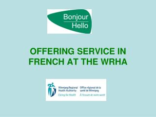 OFFERING SERVICE IN FRENCH AT THE WRHA
