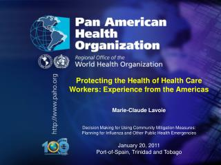 Protecting the Health of Health Care Workers: Experience from the Americas Marie-Claude Lavoie