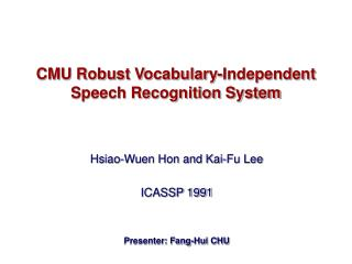CMU Robust Vocabulary-Independent Speech Recognition System