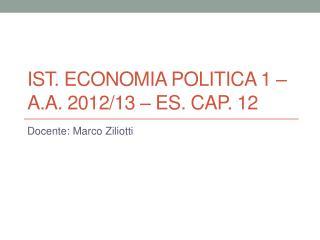 Ist. Economia POLITICA 1 � a.a. 2012/13 � Es. Cap. 12