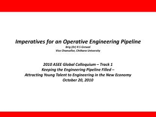 Imperatives for an Operative Engineering Pipeline Brig (Dr) R S Grewal