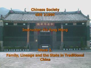 Chinese Society GEE 2190K Instructor: Ho-fung Hung Week 2.