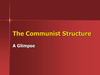 The Communist Structure