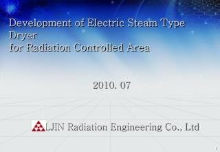 Development of Electric Steam Type Dryer  for Radiation Controlled Area