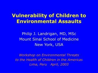 Vulnerability of Children to Environmental Assaults