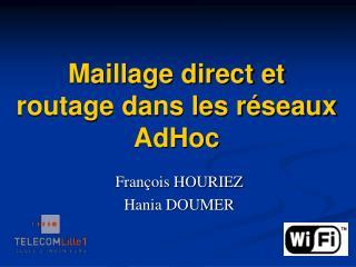 Maillage direct et routage dans les réseaux AdHoc