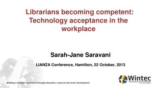 Librarians becoming competent: Technology acceptance in the workplace