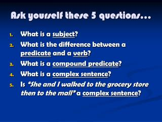 Ask yourself these 5 questions…