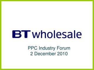 PPC Industry Forum 2 December 2010