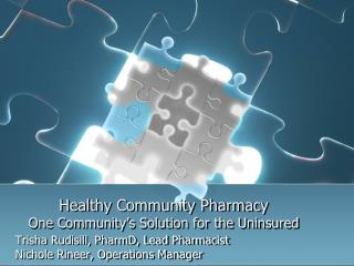 Healthy Community Pharmacy One Community's Solution for the Uninsured